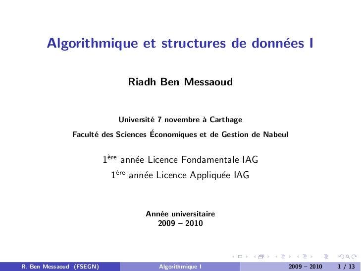 Algorithmique et structures de donn´es I                                          e                               Riadh Be...