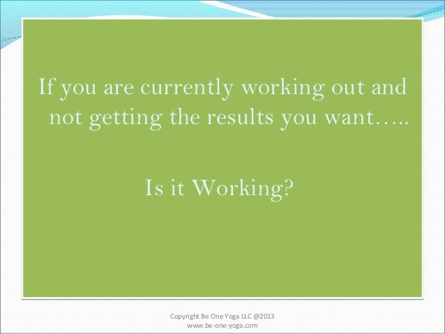 If you are currently working out and not getting the results you want….. Is it Working? If you are currently working out a...