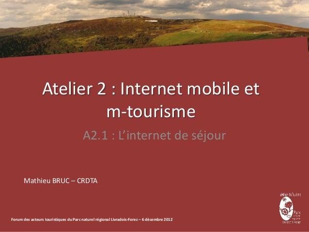 Atelier 2 : Internet mobile et                          m-tourisme                                       A2.1 : L'internet...