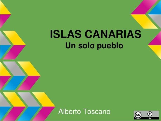 ISLAS CANARIAS  Un solo pueblo Alberto Toscano