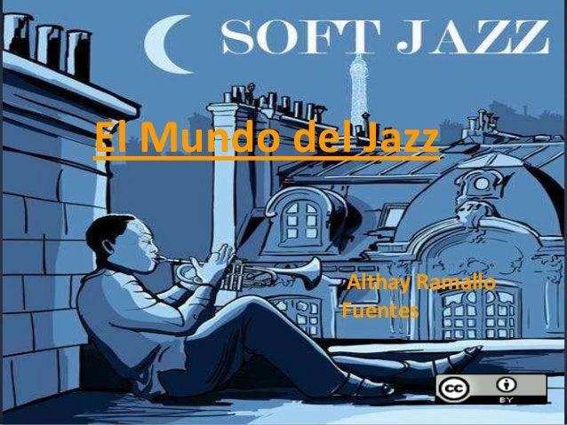 El Mundo del Jazz            Althay Ramallo            Fuentes