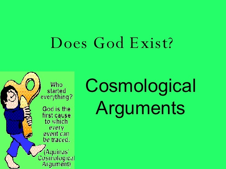Does God Exist? Cosmological Arguments