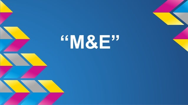 """""""M&E"""""""