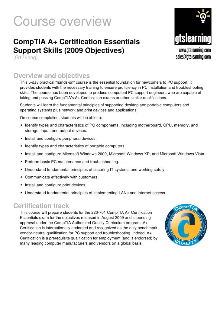 Course overview CompTIA A+ Certification Essentials Support Skills (2009 Objectives) (G176eng)   Overview and objectives  ...
