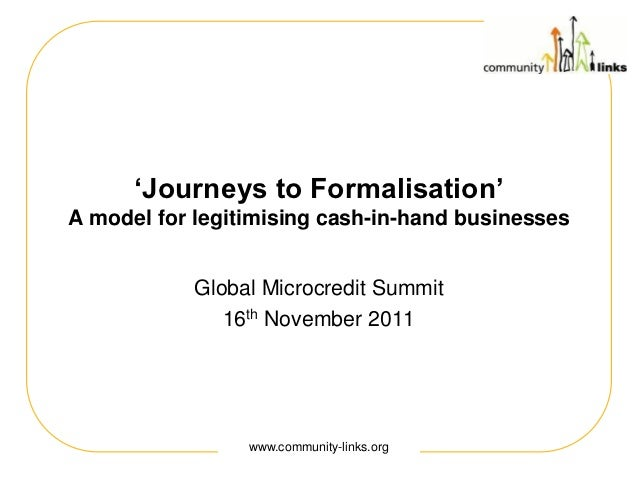 'Journeys to Formalisation'A model for legitimising cash-in-hand businesses            Global Microcredit Summit          ...