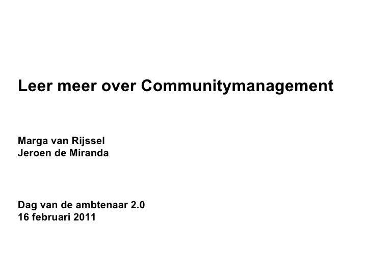 Leer meer over Communitymanagement Marga van Rijssel Jeroen de Miranda  Dag van de ambtenaar 2.0 16 februari 2011