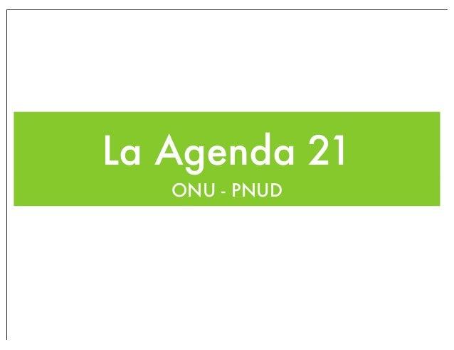 La Agenda 21   ONU - PNUD