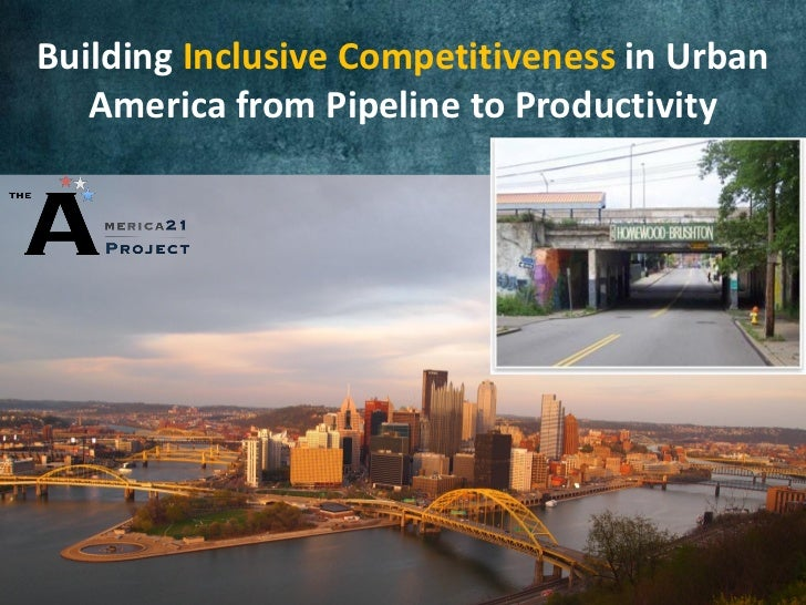 Building Inclusive Competitiveness in Urban   America from Pipeline to Productivity       Changing the economic narrative ...