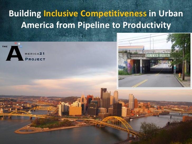 America21 Urban Innovation Ecosystem - Pittsburgh Presentation