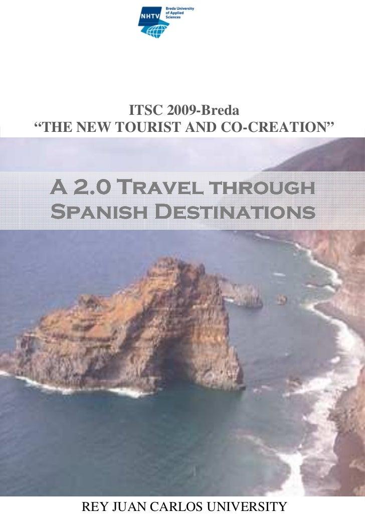 "ITSC 2009-Breda ""THE NEW TOURIST AND CO-CREATION""     A 2.0 Travel through  Spanish Destinations          REY JUAN CARLOS ..."