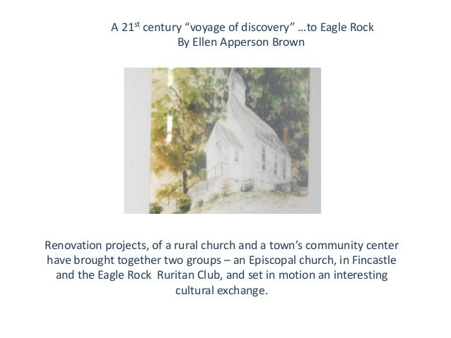 "A 21st century ""voyage of discovery"" …to Eagle Rock By Ellen Apperson Brown  Renovation projects, of a rural church and a ..."