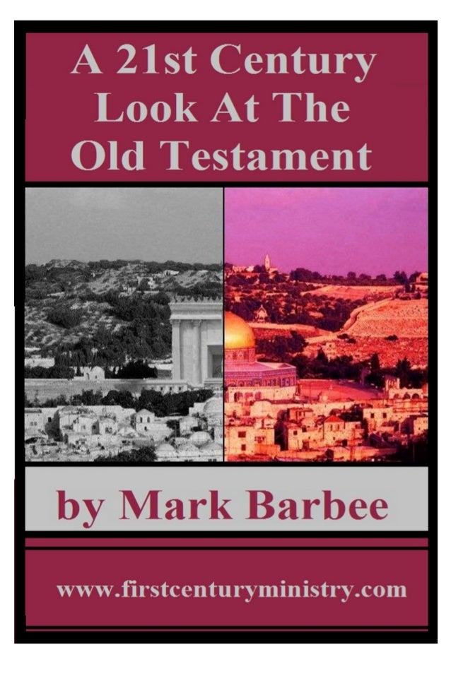 A 21st Century Look at the Old Testament