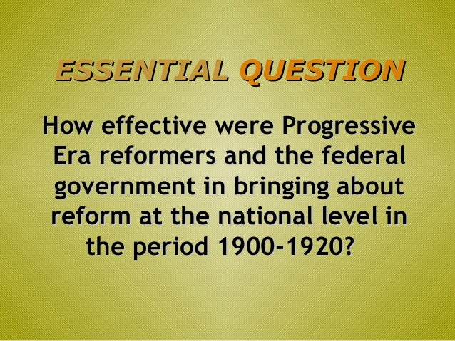 progressive era essay Progressive era dbq  during the progressive era the american society was evolving technology, businesses and industry were advancing - progressive era dbq.
