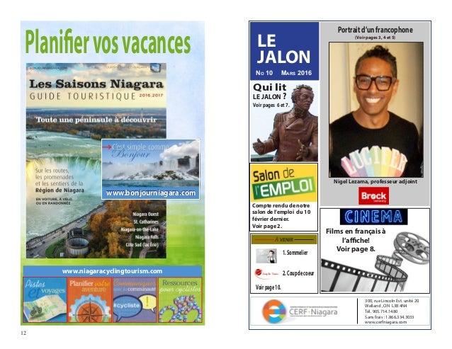 LE JALON 300, rue Lincoln Est. unité 20 Welland , ON L3B 4N4 Tél. 905.714.1480 Sans frais : 1.866.334.3033 www.cerfniagara...
