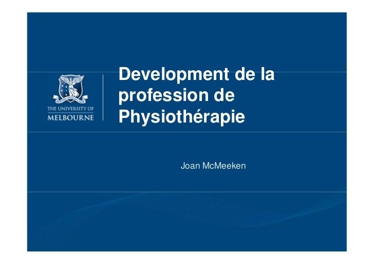 Development de laprofession dePhysiothérapie      Joan McMeeken