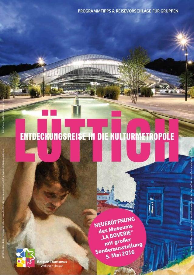 """Programmtipps & Reisevorschläge für Gruppen Entdeckungsreise in die Kulturmetropole Neueröffnung des Museums """"LA BOVERIE"""" ..."""