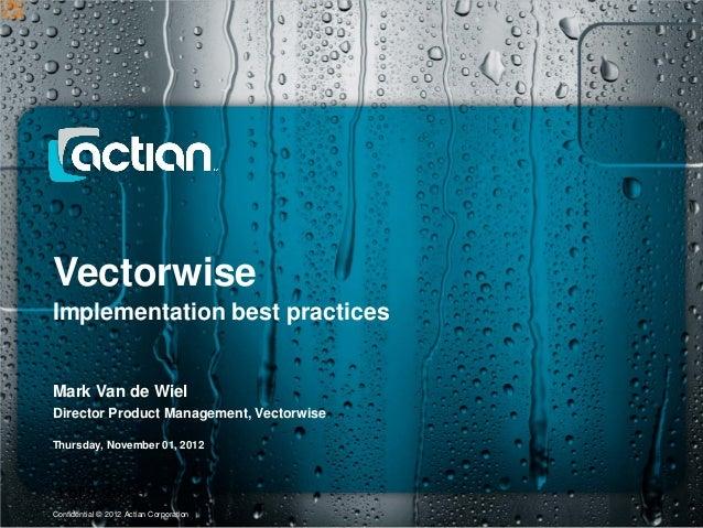 VectorwiseImplementation best practicesMark Van de WielDirector Product Management, VectorwiseThursday, November 01, 20121...