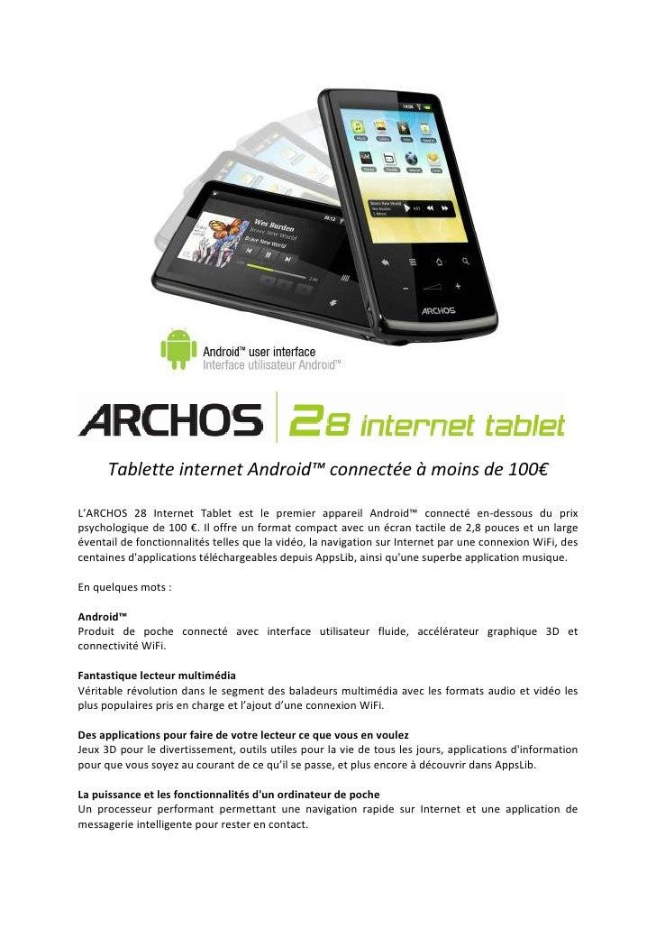 Tablette internet Android™ connectée à moins de 100€  L'ARCHOS 28 Internet Tablet est le premier appareil Android™ connect...