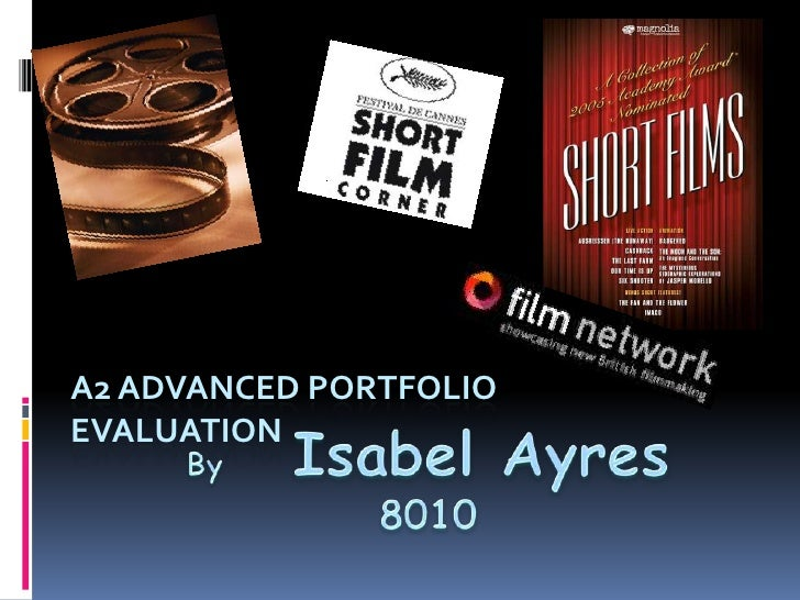 A2 Advanced PortfolioEvaluation<br />ByIsabel Ayres8010<br />