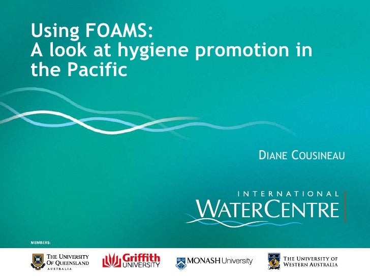 Using FOAMS:  A look at hygiene promotion in the Pacific<br />Diane Cousineau<br />