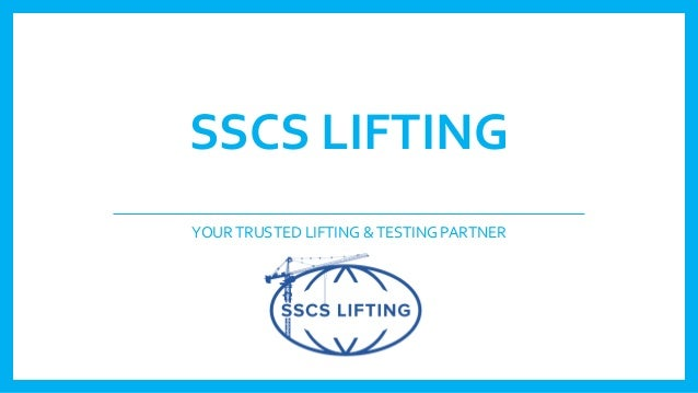 SSCS LIFTING YOURTRUSTED LIFTING &TESTING PARTNER