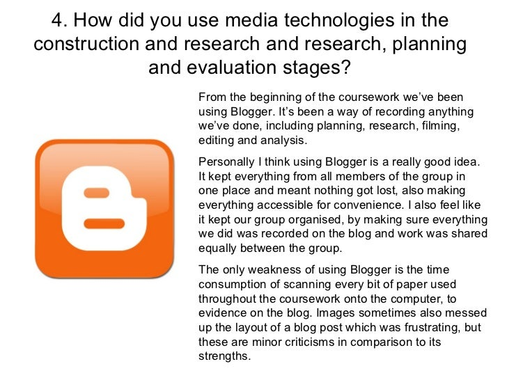 4. How did you use media technologies in the construction and research and research, planning and evaluation stages? From ...