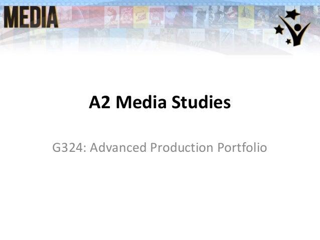A2 Media Studies G324: Advanced Production Portfolio