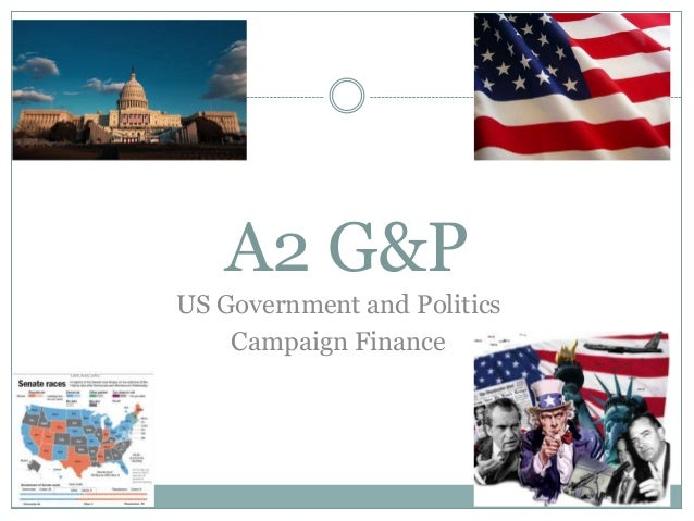 A2 G&P US Government and Politics Campaign Finance