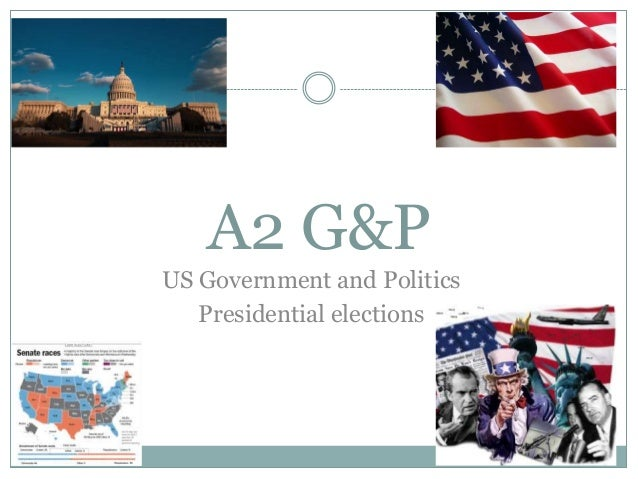 A2 G&P US Government and Politics Presidential elections