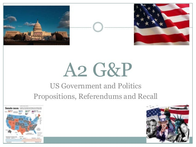 A2 G&P US Government and Politics Propositions, Referendums and Recall