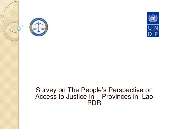Survey on The People's Perspective onAccess to Justice In Provinces in Lao                 PDR