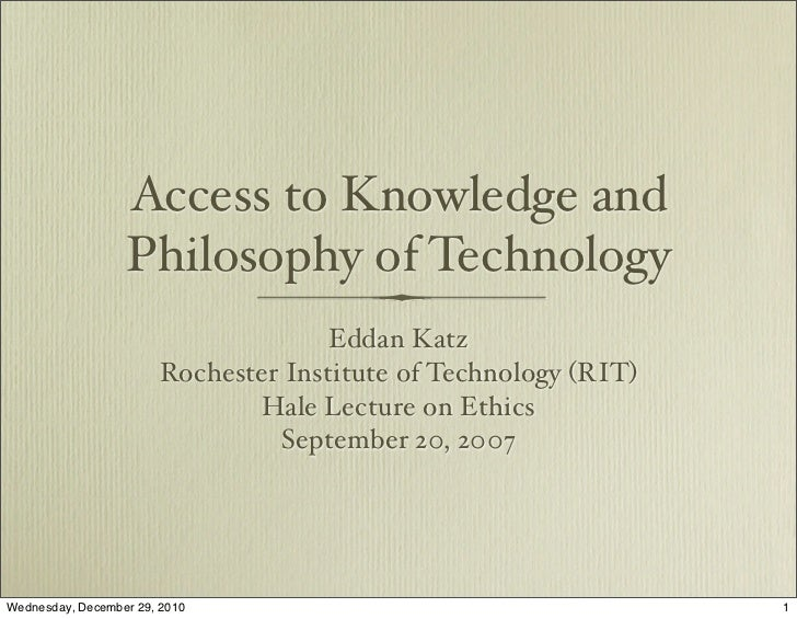 Access to Knowledge and                  Philosophy of Technology                                     Eddan Katz          ...