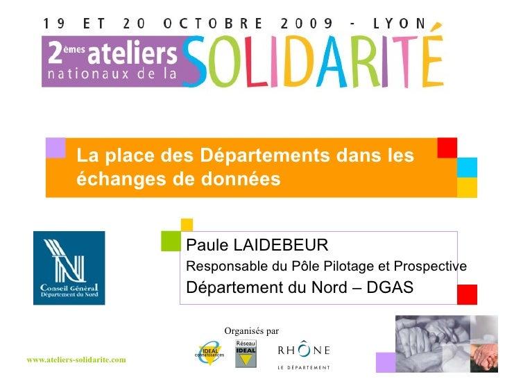 Paule LAIDEBEUR : Le conseil général, un acteur au cœur de la transmission d'informations entre institutions