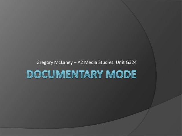 A2 Media - Documentary Mode - Research, Planning and Analysis