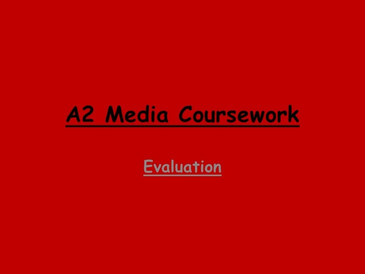 A2 media coursework evaluation