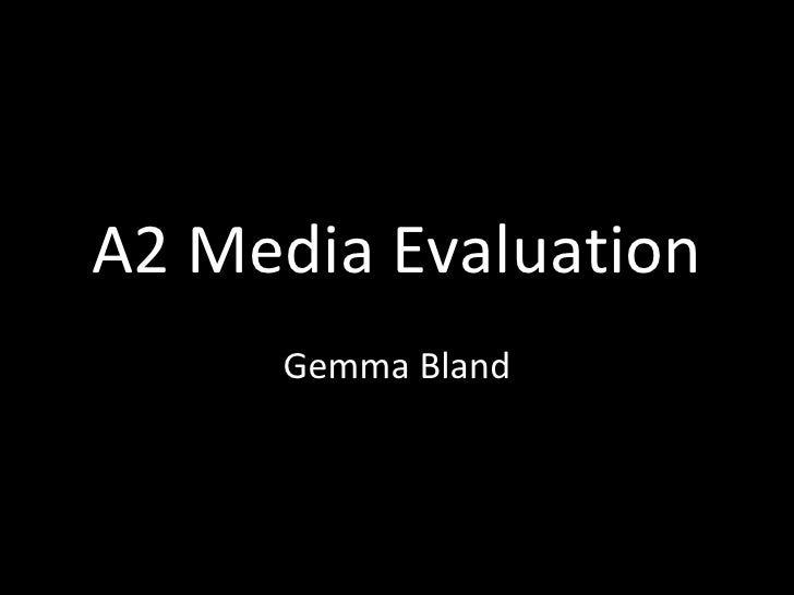 A2 Media Evaluation Gemma Bland