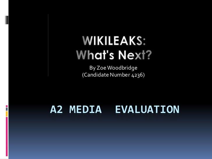 By Zoe Woodbridge<br />(Candidate Number 4236)<br />A2 Media  Evaluation<br />