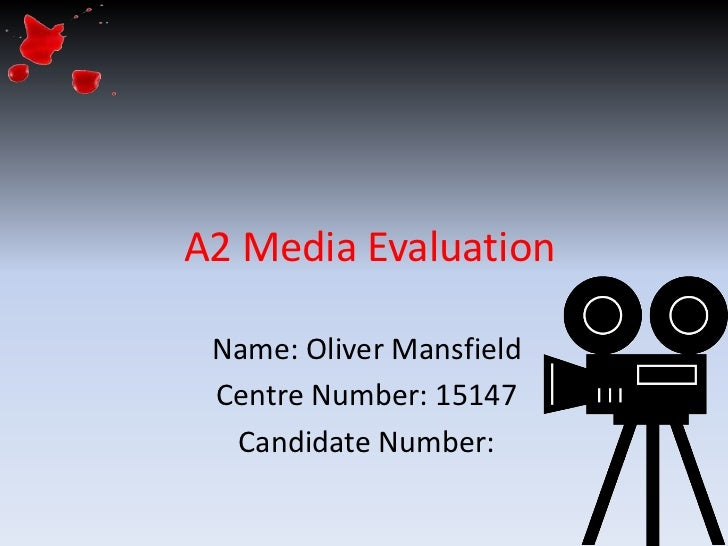 A2 Media Evaluation Name: Oliver Mansfield Centre Number: 15147  Candidate Number: