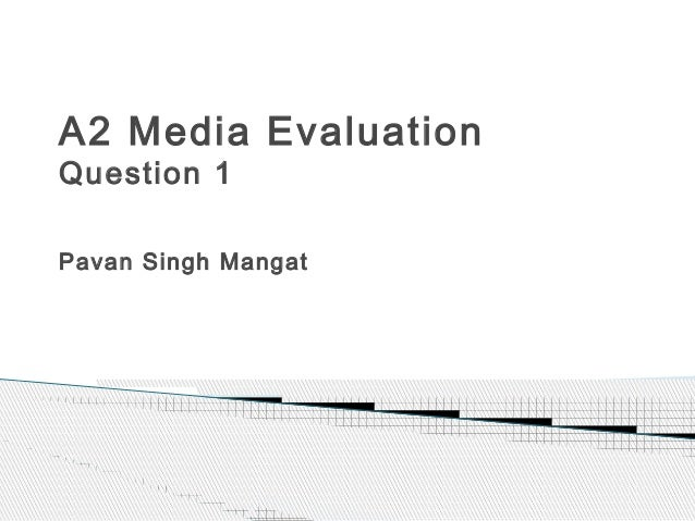 A2 media evaluation question 1