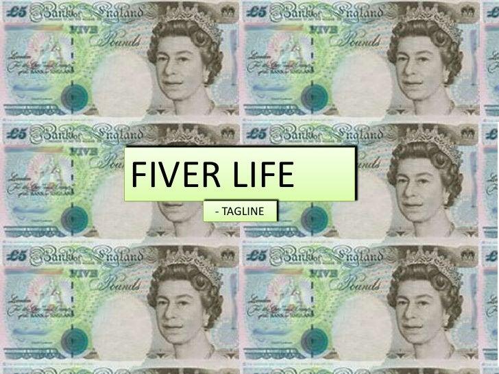 FIVER LIFE<br />- TAGLINE<br />