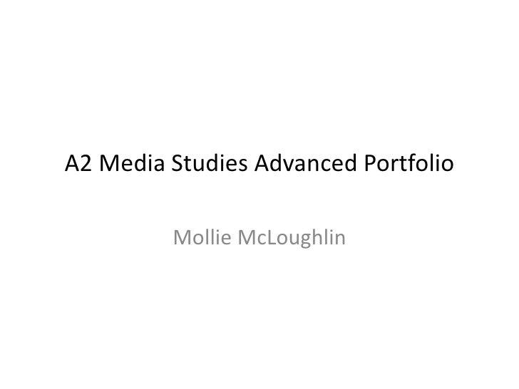A2 Media Studies Advanced Portfolio         Mollie McLoughlin