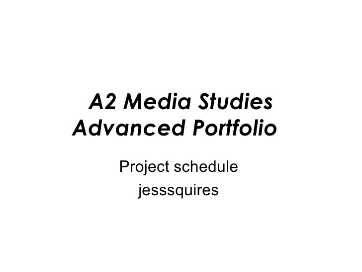A2 Media Studies Advanced Portfolio   Schedule   Jess