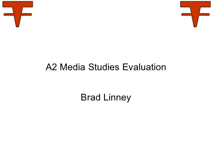 A2 Media Studies Evaluation Brad Linney