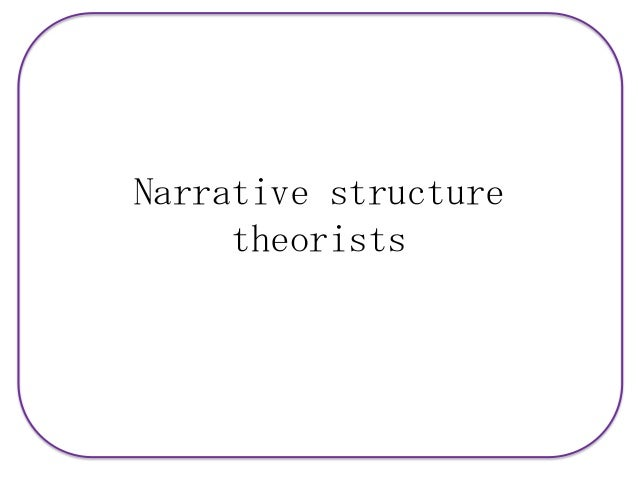Narrative structure theorists