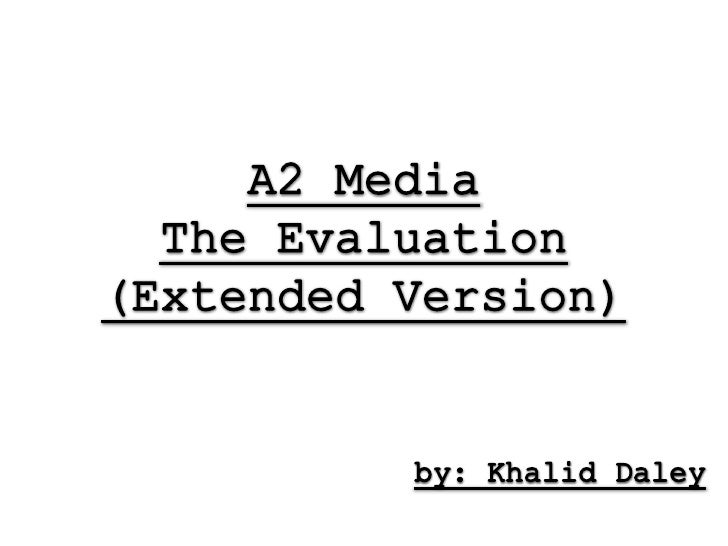 A2 Media: The Evaluation (Extended Version)