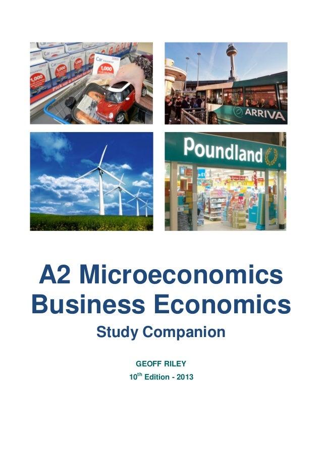 A2 Microeconomics Business Economics Study Companion GEOFF RILEY 10th Edition - 2013