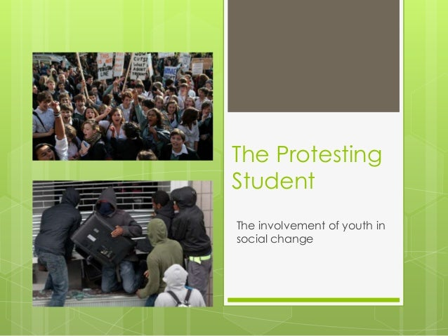 The Protesting Student The involvement of youth in social change