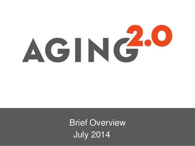 Aging2.0 - Brief Overview
