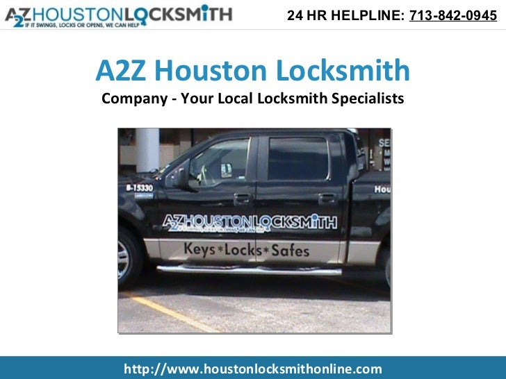 24 HR HELPLINE: 713-842-0945A2Z Houston LocksmithCompany - Your Local Locksmith Specialists   http://www.houstonlocksmitho...