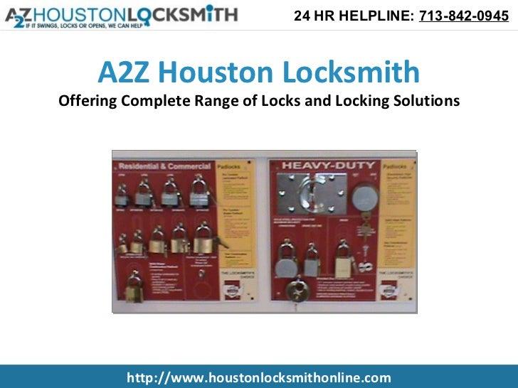 24 HR HELPLINE: 713-842-0945     A2Z Houston LocksmithOffering Complete Range of Locks and Locking Solutions         http:...
